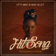 Hit Song [Feat Mike & Mad Alley] (Prod by A.K)