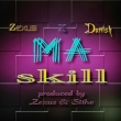 MaSkill ft Danish (Prod. Sithe)