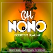 Oh NoNo ft Blakjak [Prod by Shats, Salem & Chance]