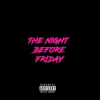 The Night Before Friday EP