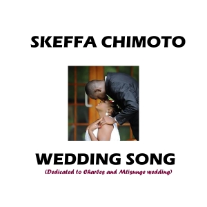 Wedding Song (Dedicated to Charles and Mtisunge wedding)