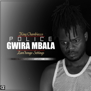 Police Gwira Mbala [Prod by Legacy Records]