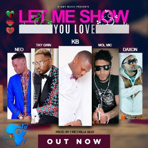 Let Me Show You Love [KB ft Neo, Tay Grin, Mol Mic & Daxon]