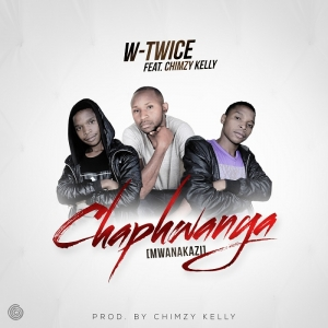 Chaphwanya ft Chimzy Kelly