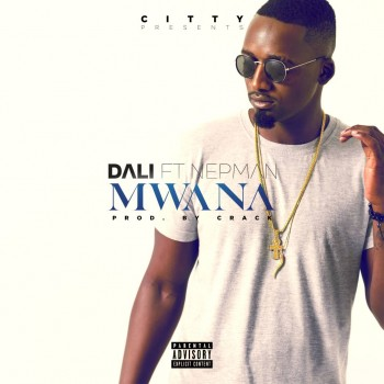 Download Dali - Mwana ft Nepman (Prod  Crack)