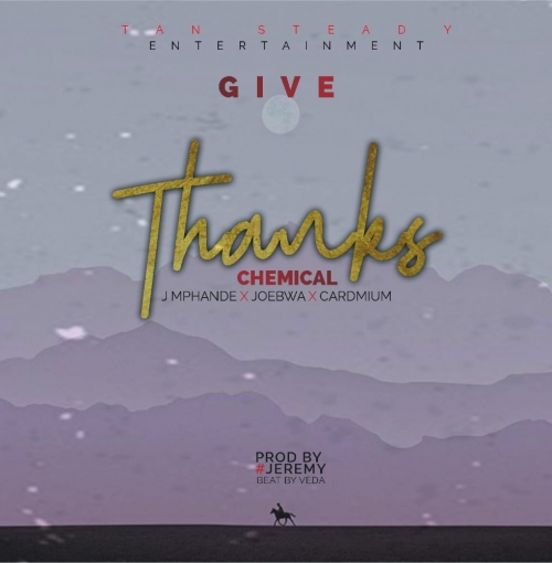 Give Thanks ft J Mphande, Joebwa, Cardmium (Prod. Veda & Jeremy)