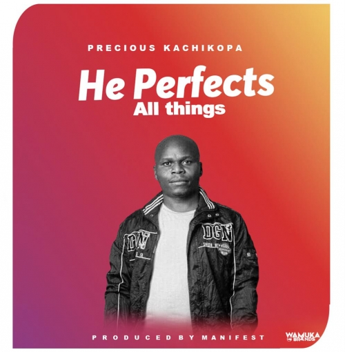 He Perfects All Things (Prod. Manifest)