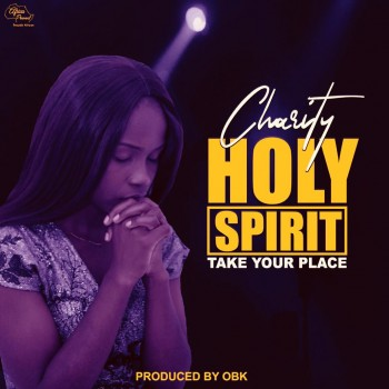 Download Charity - Holy Spirit Take Your Place